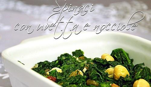 Spinaci con uvetta e nocciole