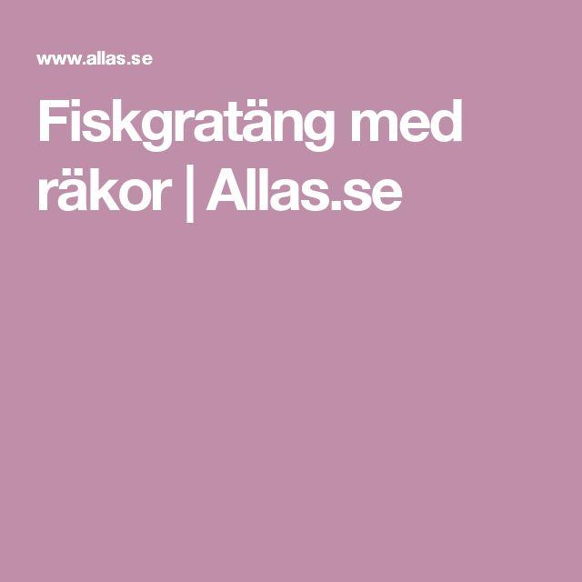 Fiskgratäng med räkor | Allas.se