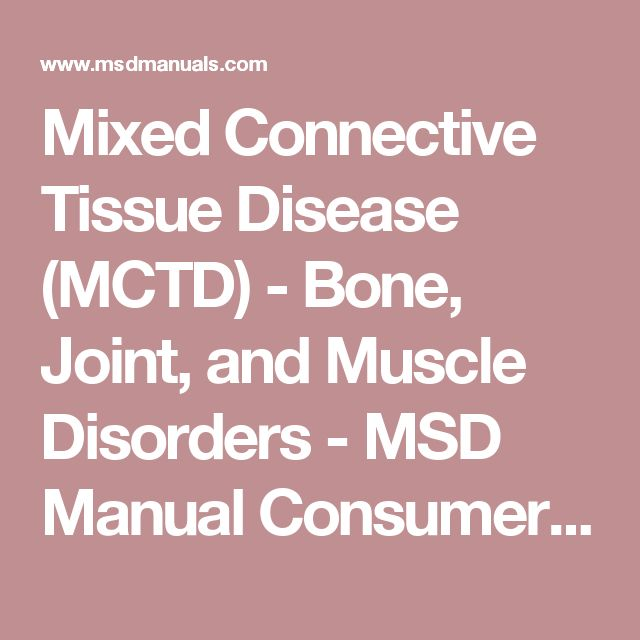 Mixed Connective Tissue Disease  (MCTD) - Bone, Joint, and Muscle Disorders - MSD Manual Consumer Version