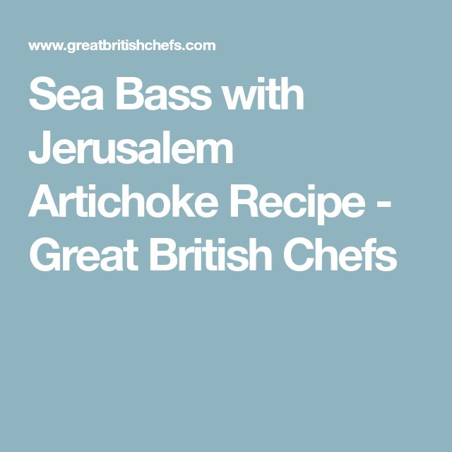 Sea Bass with Jerusalem Artichoke Recipe - Great British Chefs