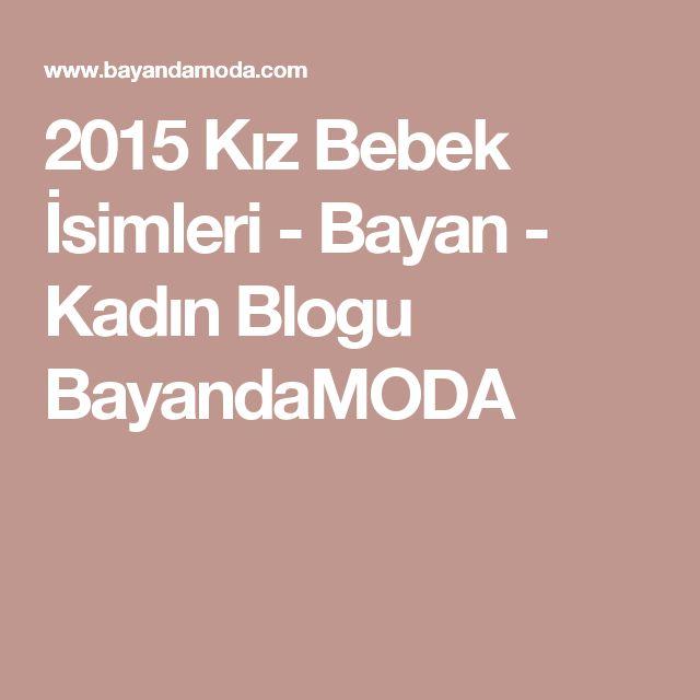 2015 Kız Bebek İsimleri - Bayan - Kadın Blogu BayandaMODA