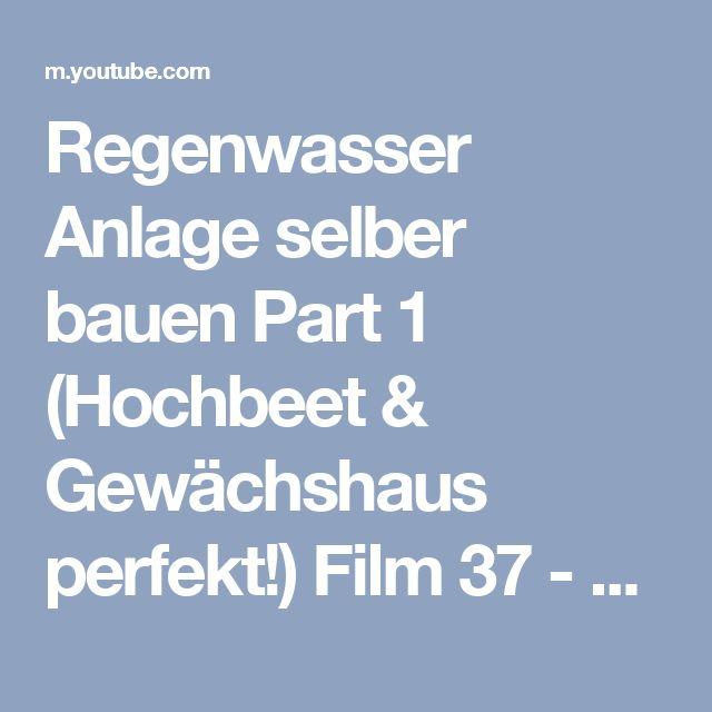 Regenwasser Anlage selber bauen Part 1 (Hochbeet & Gewächshaus perfekt!) Film 37 - YouTube