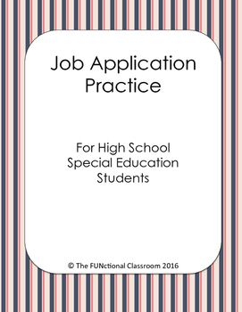 Hello! I teach high school special education. My students have moderate to severe disabilities and they need daily practice in functional skills. This practice job application provides plenty of room for them towrite in the spaces, while giving them daily practice in recallingand writing their personal information.
