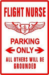 Texsign - Novelty Signs Wholesale - FLIGHT NURSE PARKING military medical sign, $24.95 (http://www.noveltysignswholesale.com/flight-nurse-parking-military-medical-sign/)