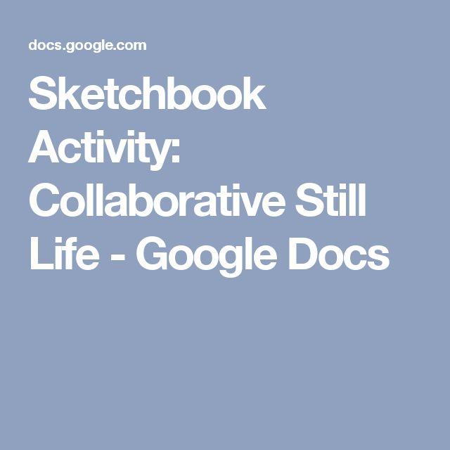 Sketchbook Activity: Collaborative Still Life - Google Docs