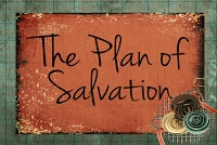 UPDATED Handouts: Come Follow Me: The Plan of Salvation--a complete set addressing all questions posed for Young Women