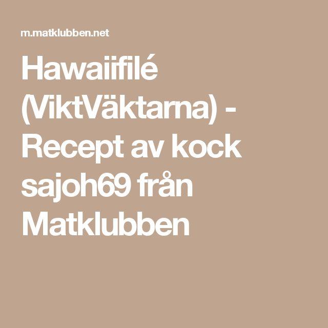 Hawaiifilé (ViktVäktarna) - Recept av kock sajoh69 från Matklubben