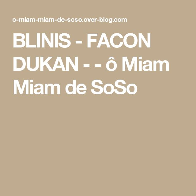 BLINIS - FACON DUKAN - - ô Miam Miam de SoSo