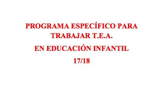 PROGRAMAS ESPECÍFICOS 2017-2018. CASO- UN ALUMNO TEA EN EDUCACIÓN INFANTIL