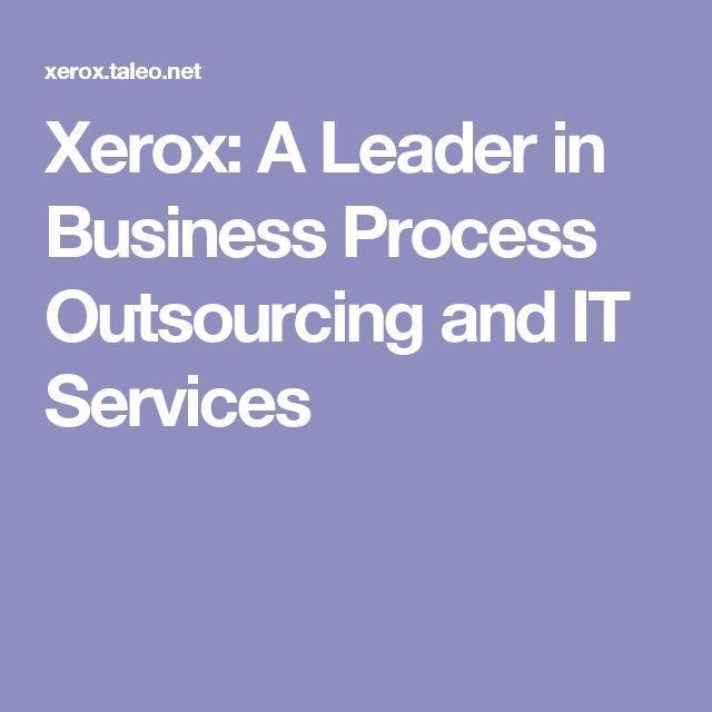 Xerox: A Leader in Business Process Outsourcing and IT Services