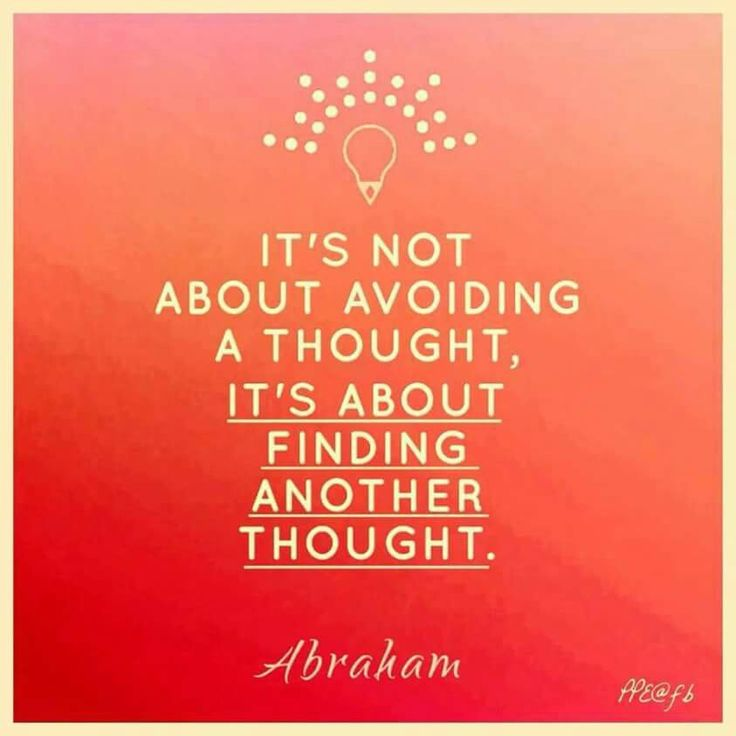 "»•••► ""It's not about avoiding a thought, it's about finding another thought."" ~~Abraham Hicks / Law of Attraction ●★●"