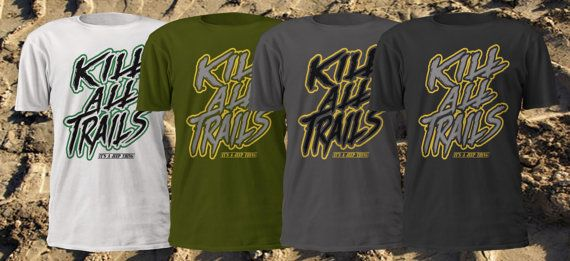 Kill all Trails it's a jeep thing by society13 on Etsy