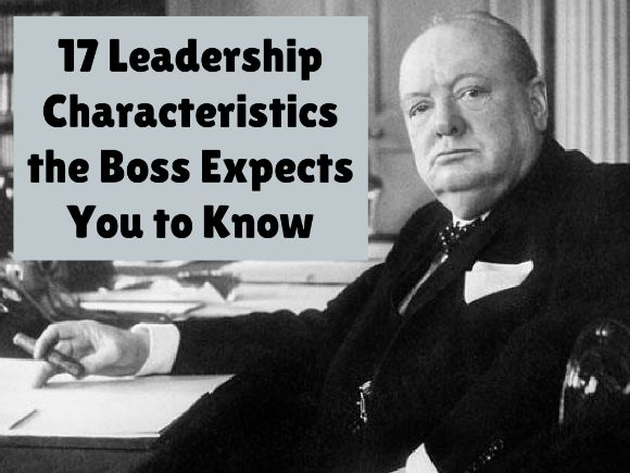 17 Leadership Characteristics the Boss Expects You to Know