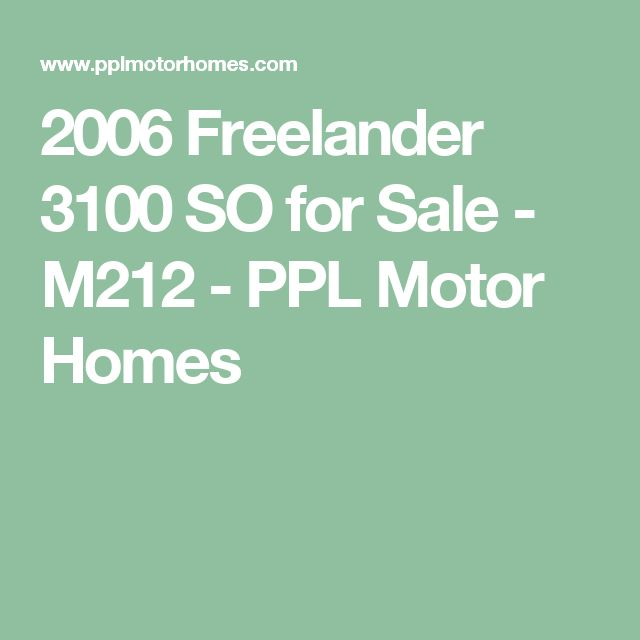 2006 Freelander 3100 SO for Sale - M212 - PPL Motor Homes