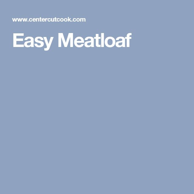 78 Best ideas about Easy Meatloaf on Pinterest | Ground ...