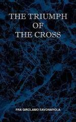 The Triumph of the Cross - Fra Girolamo Savonarola