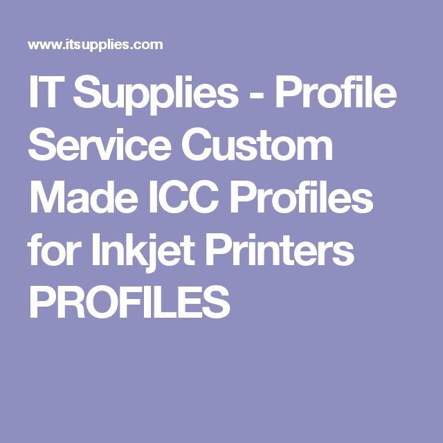 IT Supplies - Profile Service Custom Made ICC Profiles for Inkjet Printers PROFILES