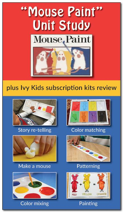 """""""Mouse Paint"""" unit study based on materials in the Ivy Kids subscription kit - TONS of great ideas spanning the curriculum for bringing this..."""