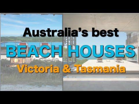 Australia's best beach houses: Victoria and Tasmania