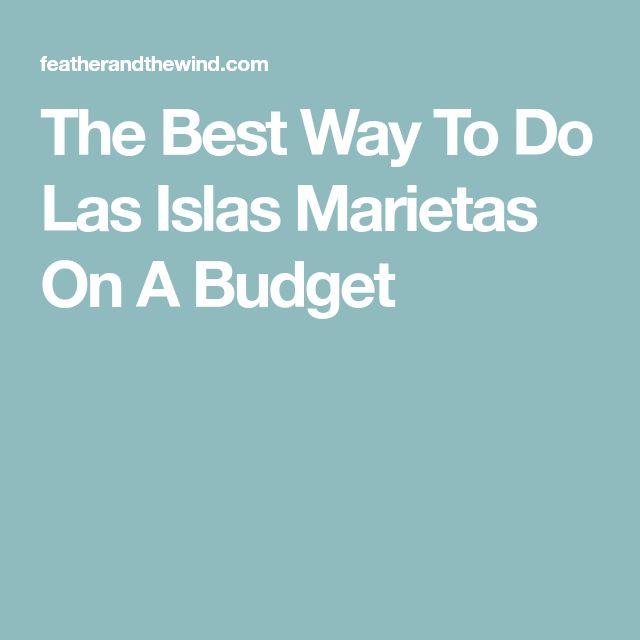 The Best Way To Do Las Islas Marietas On A Budget
