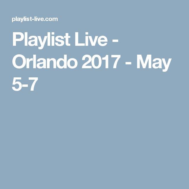 Playlist Live - Orlando 2017 - May 5-7