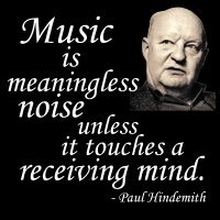 Insightful quotation of famous German composer, conductor, violinist, violist and teacher Paul Hindemith (1895-1963).