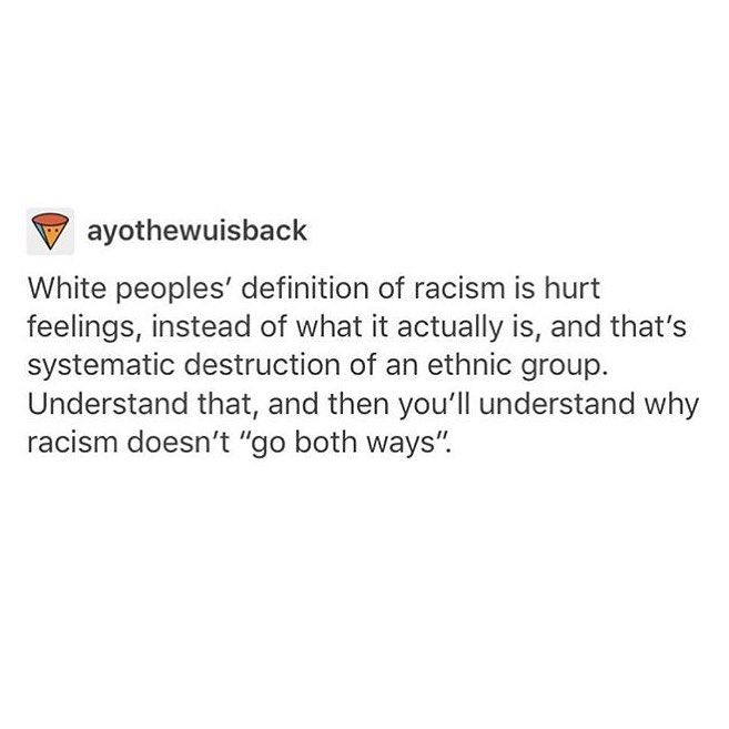 Prejudice and Racism are two different things.