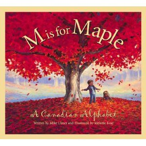 M is for Maple: Canadian Alphabet