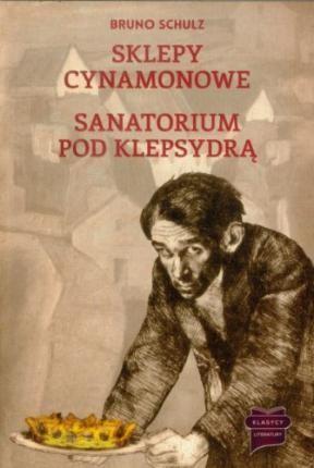 Sklepy cynamonowe / Sanatorium pod Klepsydra