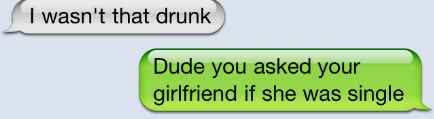 I wasn't that drunk........ (comedy,humor,text message,funny stuff,drunk)