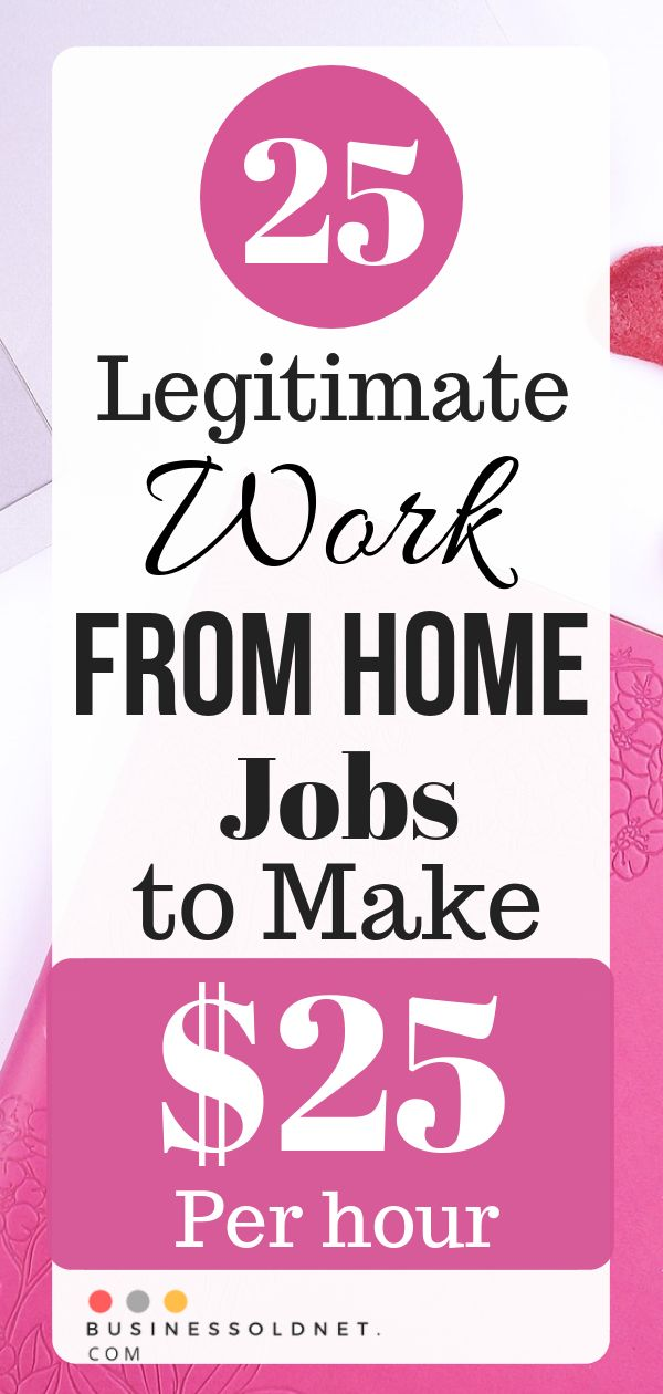 25 Legitimate Work From Home Jobs to Make $25 Per hour