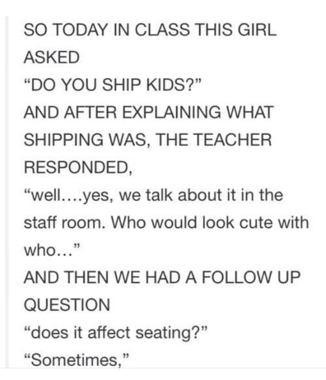 We asked my teacher this and he said he shipped two people then they ended up getting married!! He was invited to the wedding!