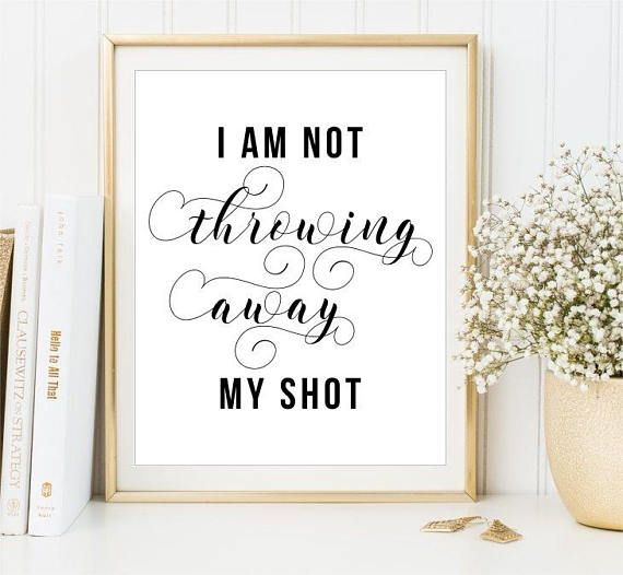 Hamilton Quote I am not throwing away my shot Wall Art poster