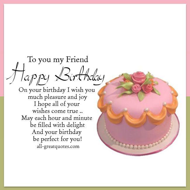 266 Best Birthday Images On Pinterest Draw Birthday Sentiments Happy Birthday My Friend I Wish You All The Best