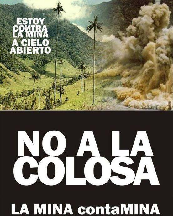No a la minería a cielo abierto... no a La Colosa!