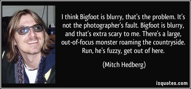 Mitch Hedberg on bigfoot