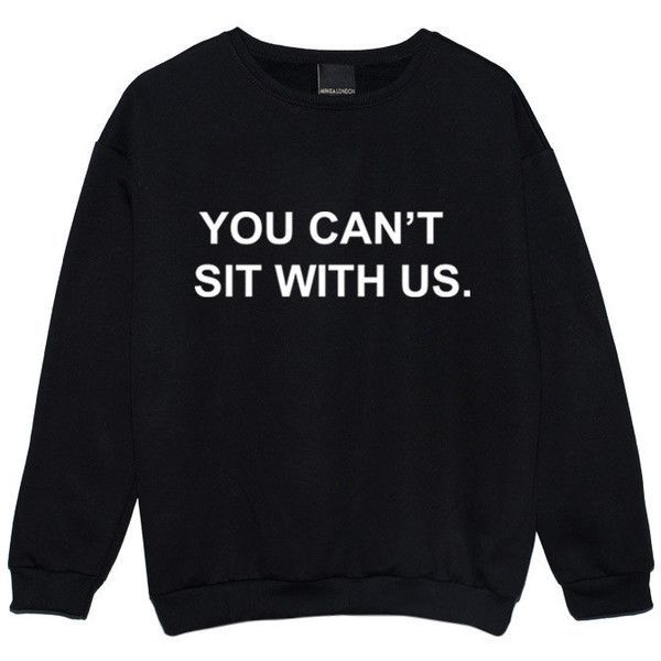 You Cant Sit With Us Sweater Jumper Womens Ladies Fun Tumblr Hipster... ($22) ❤ liked on Polyvore featuring tops, black, sweatshirts, women's clothing, black top, punk tops, hipster tops and star print top