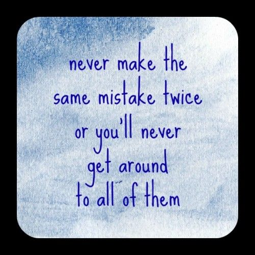 Making The Same Mistake Twice Quotes: Quotes And Sayings
