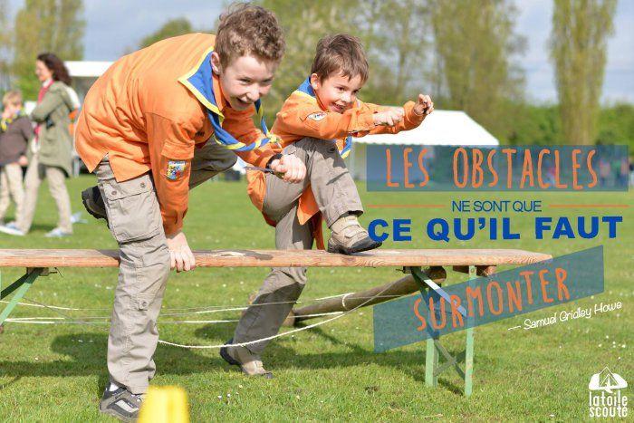 « Les obstacles ne sont que ce qu'il faut surmonter. »  Samuel Gridley Howe #citation #scout #photo