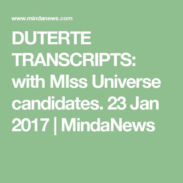 DUTERTE TRANSCRIPTS:  with MIss Universe candidates. 23 Jan 2017 | MindaNews