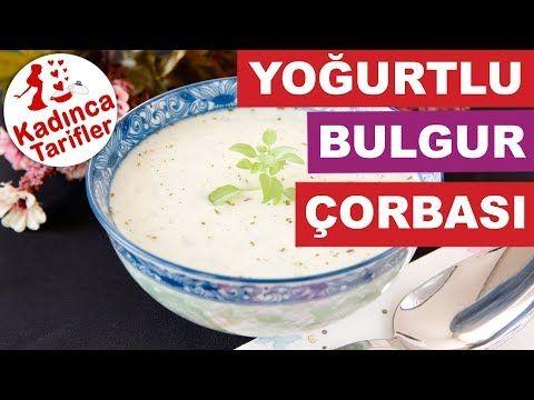 Yoğurtlu Bulgur Çorbası Tarifi Videosu | Kadınca Tarifler | Kolay ve Nefis Yemek Tarifleri Sitesi