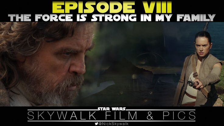 Episode 8 - The Force Is Strong In My Family