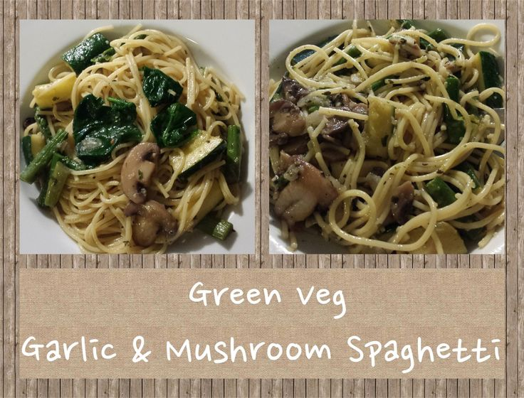 Green Veg Garlic & Mushroom Spaghetti | Vegan Eats | Pinterest