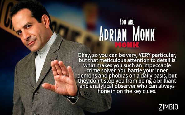 Not surprised by this -- I'm Adrian Monk! Which TV detective are you? #ZimbioQuiz