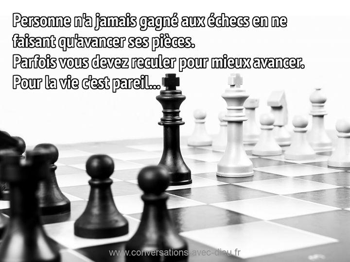 """""""Personne n'a jamais gagné aux échecs en ne faisant qu'avancer ses pièces. Parfois vous devez reculer pour mieux avancer. Pour la vie c'est pareil ...""""  http://ift.tt/1V9s8wk"""
