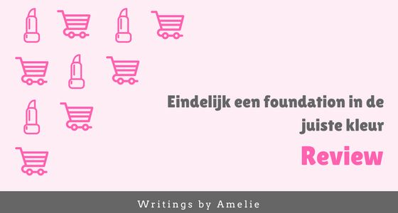 Eindelijk een foundation in de juiste kleur | Review Beauty  – Writings by Amelie