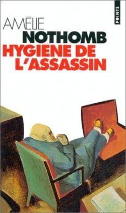 Hygiène de l'assassin par Amélie Nothomb