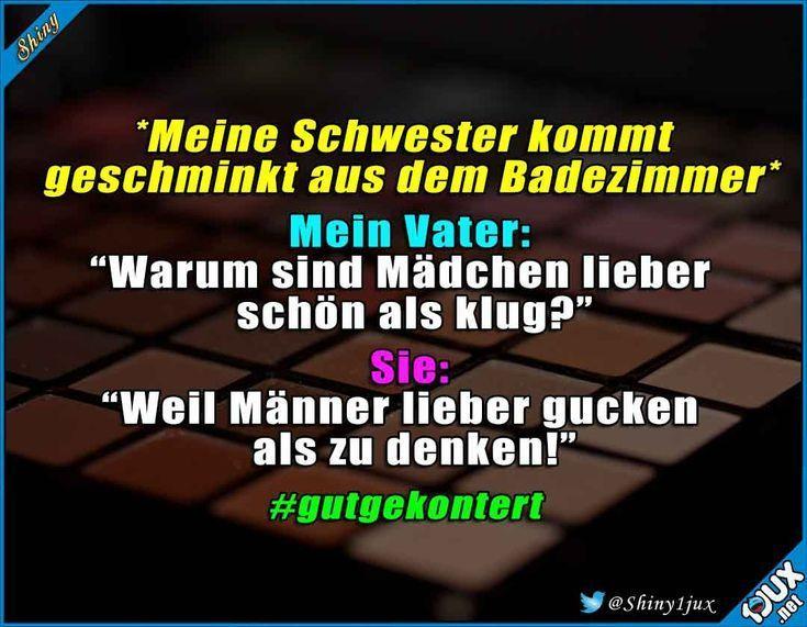 Erfolgreiche Schwester gut #gutgekontert #Konter #schminken # sayings #gut …  …