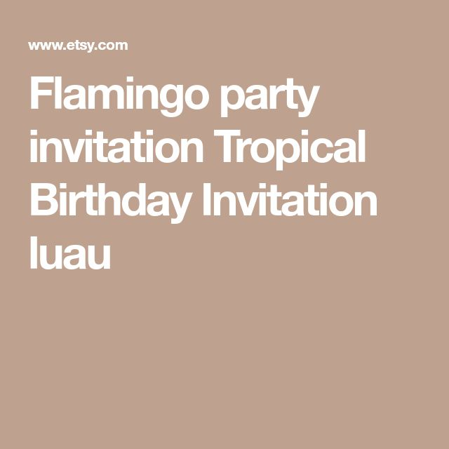 Flamingo party invitation Tropical Birthday Invitation luau