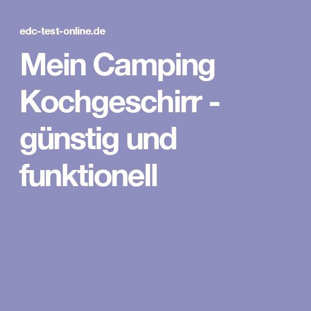 Mein Camping Kochgeschirr - günstig und funktionell